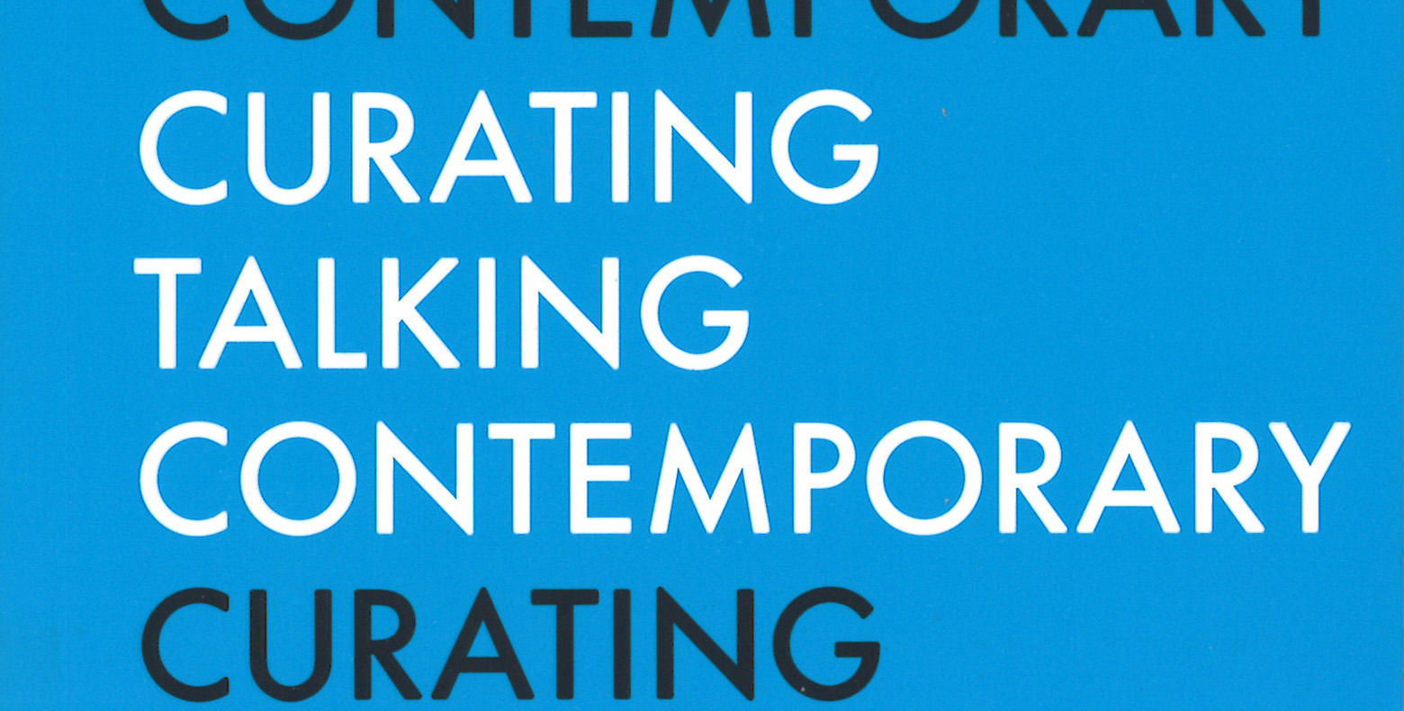 Terry Smith, Talking Contemporary Curating, 2015. Published by Independent Curators International, New York.