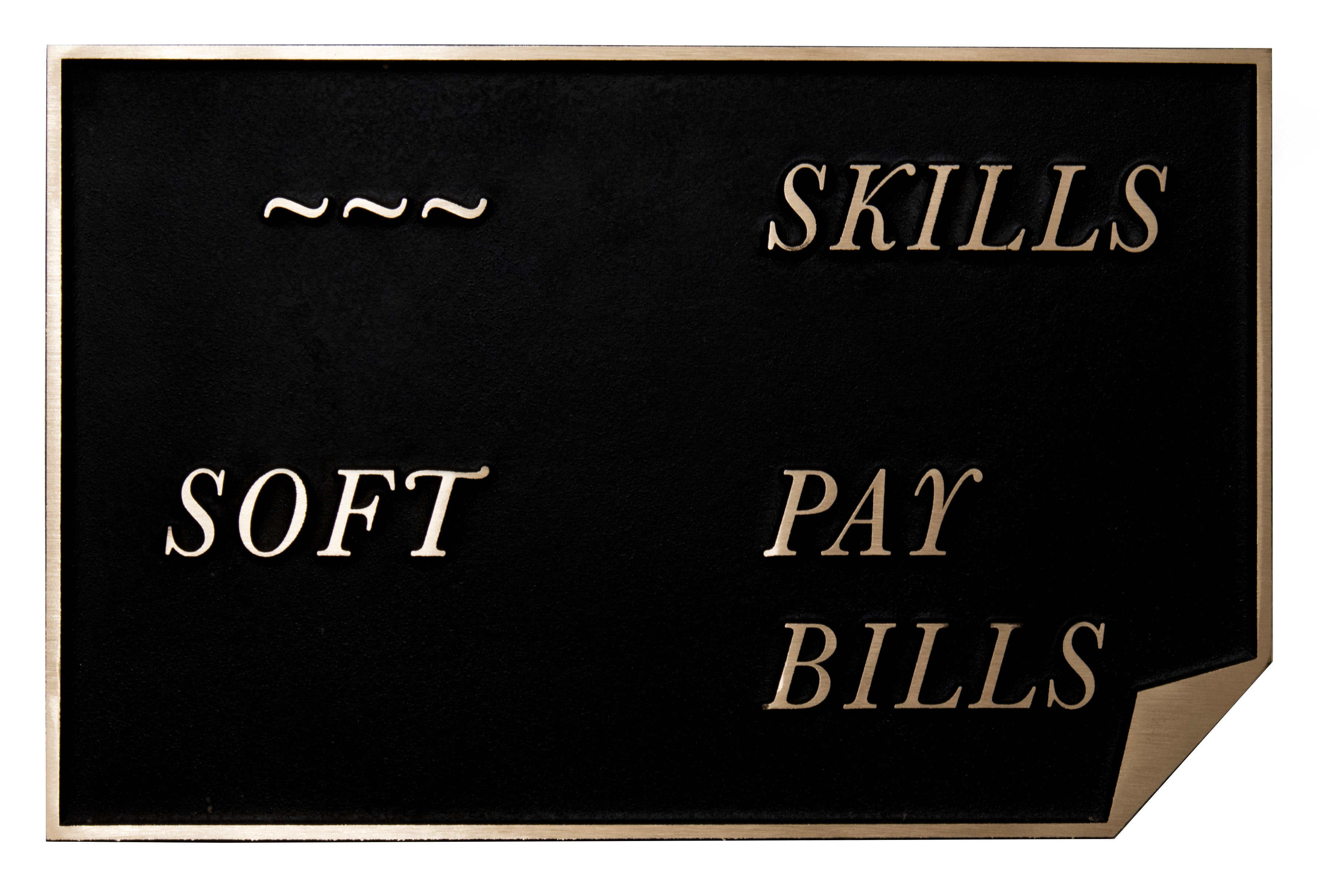 Agatha Gothe-Snape, 'Soft Skills Pay Bills', 2016, bronze, 18 x 28 x 1.5 cm, edition of 3 + 1AP. Photo: Sofia Freeman/The Commercial Gallery. Image courtesy the artist and The Commercial Gallery, Sydney