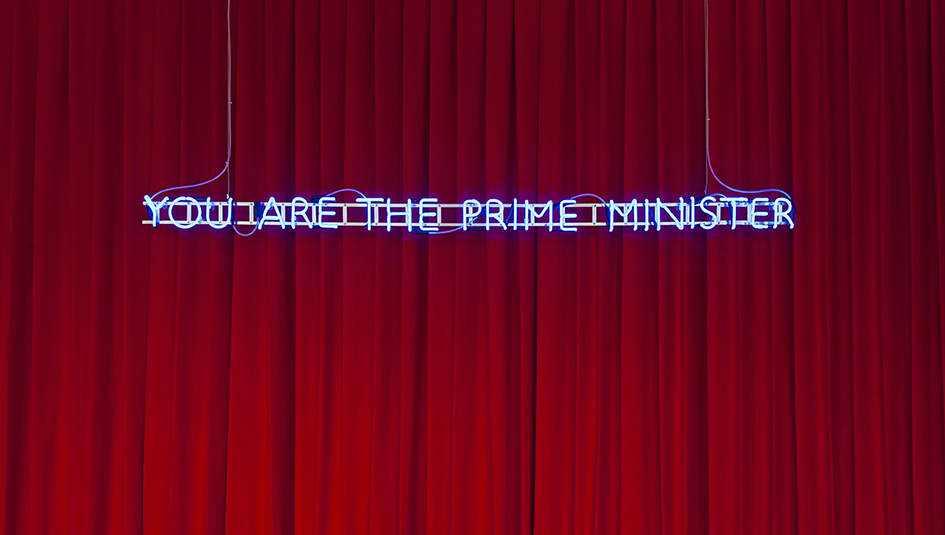 Karen Mirza and Brad Butler, 'You are the Prime Minister', 2014, neon, 200cm, Courtesy the artists; waterside contemporary, London; and Galeri Non, Istanbul
